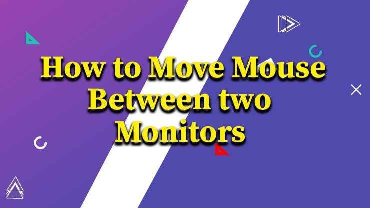 How To Move Mouse Between Two Monitors