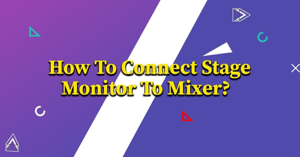 How To Connect Stage Monitor To Mixer